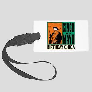 Cinco de Mayo Birthday Chica Large Luggage Tag