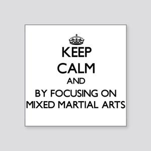 Keep calm by focusing on Mixed Martial Arts Sticke