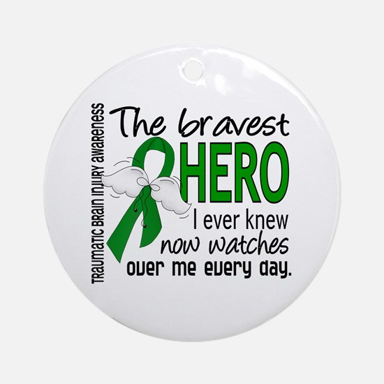 Bravest Hero I Knew TBI Ornament (Round)