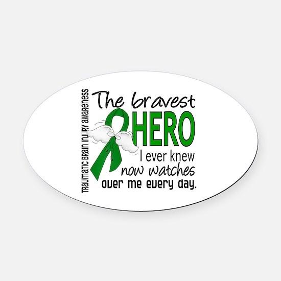 Bravest Hero I Knew TBI Oval Car Magnet