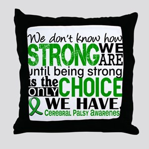 How Strong We Are Cerebral Palsy Throw Pillow