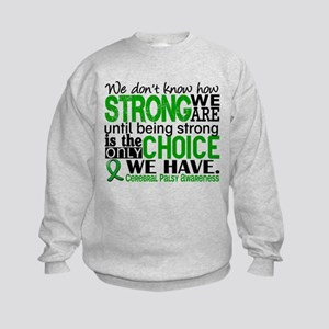 How Strong We Are Cerebral Palsy Kids Sweatshirt
