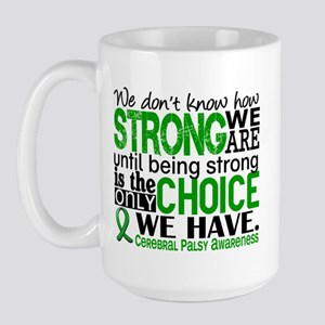 How Strong We Are Cerebral Palsy Large Mug