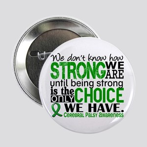 """How Strong We Are Cerebral Palsy 2.25"""" Button"""