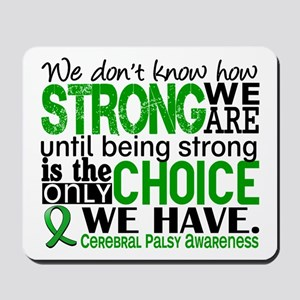 How Strong We Are Cerebral Palsy Mousepad