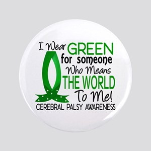 """Means World to Me 1 Cerebral Palsy 3.5"""" Button"""
