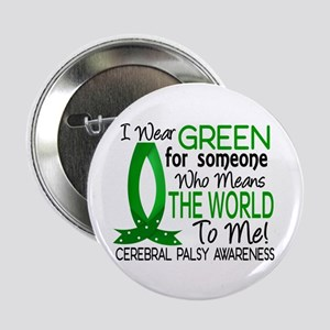 """Means World to Me 1 Cerebral Palsy 2.25"""" Button"""