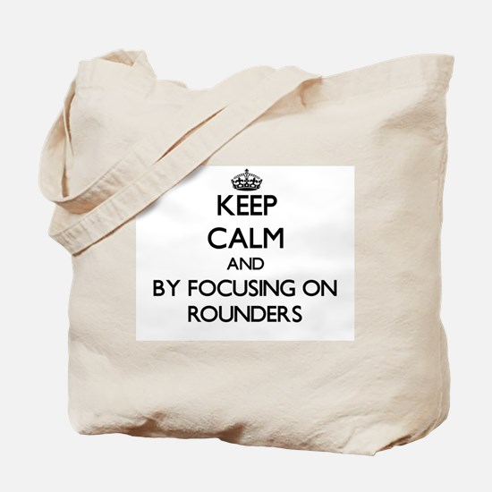 Keep calm by focusing on Rounders Tote Bag