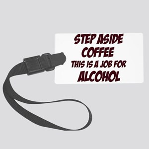 Funny alcohol designs Large Luggage Tag