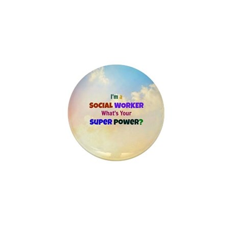 I'm a Social Worker. What's Your Super Mini Button