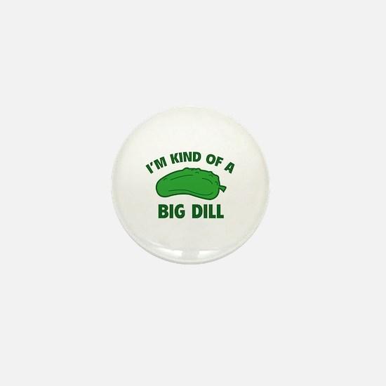 I'm Kind Of A Big Dill Mini Button