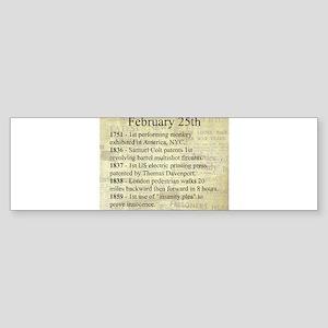February 25th Bumper Sticker