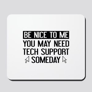 Be Nice To Me Mousepad