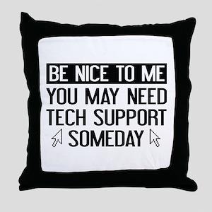 Be Nice To Me Throw Pillow