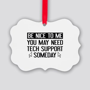 Be Nice To Me Picture Ornament