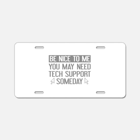 Be Nice To Me Aluminum License Plate