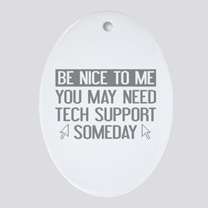 Be Nice To Me Ornament (Oval)