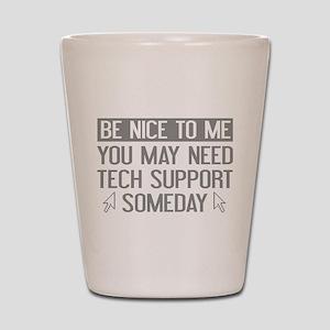 Be Nice To Me Shot Glass