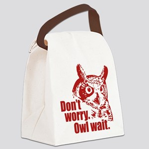 Don't Worry. Owl Wait. Canvas Lunch Bag