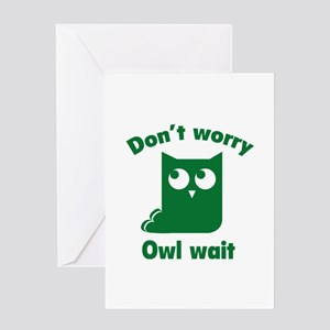 Don't Worry. Owl Wait. Greeting Card