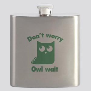 Don't Worry. Owl Wait. Flask