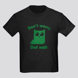 Don't Worry. Owl Wait. Kids Dark T-Shirt
