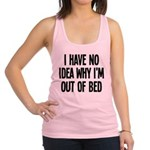 Out Of Bed, No Idea Why Racerback Tank Top