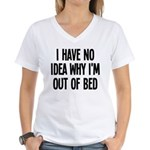 Out Of Bed, No Idea Why Women's V-Neck T-Shirt