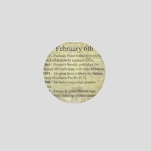 February 6th Mini Button