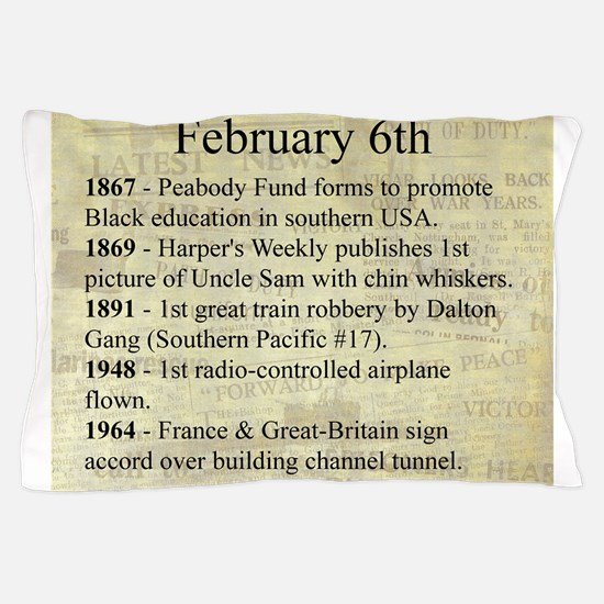 February 6th Pillow Case