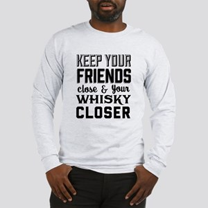 Keep Your Friends Close Long Sleeve T-Shirt