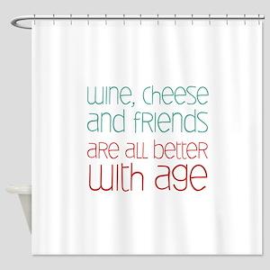 Wine Cheese Friends Shower Curtain