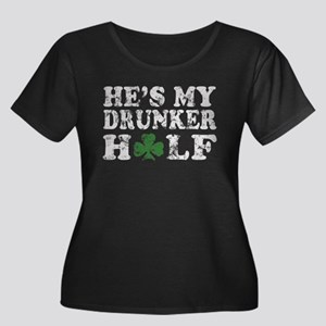 Hes my drunken half St Patricks Day Plus Size T-Sh
