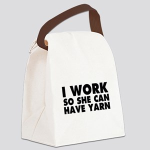 I Work So She Can Have Yarn Canvas Lunch Bag