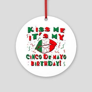 KISS ME Cinco de Mayo Birthday Ornament (Round)