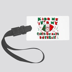 KISS ME Cinco de Mayo Birthday Large Luggage Tag