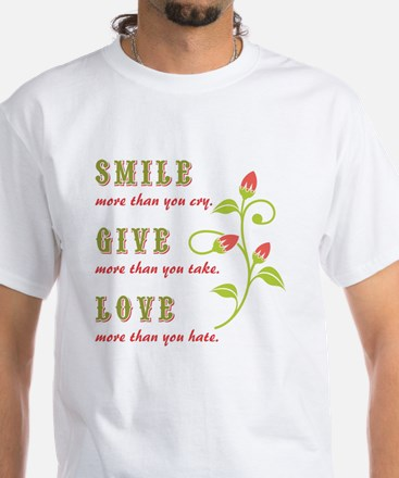 SMILE, GIVE, LOVE White T-Shirt