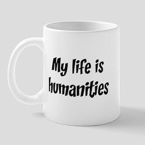 Life is humanities Mug