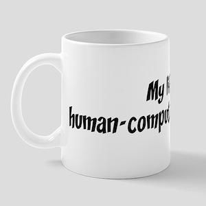 Life is human-computer intera Mug
