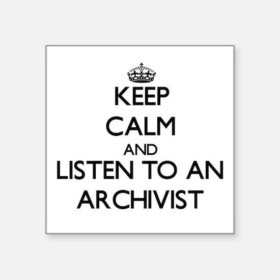 Keep Calm and Listen to an Archivist Sticker