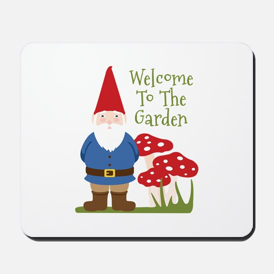 Welcome to the Garden Mousepad