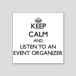 Keep Calm and Listen to an Event Organizer Sticker