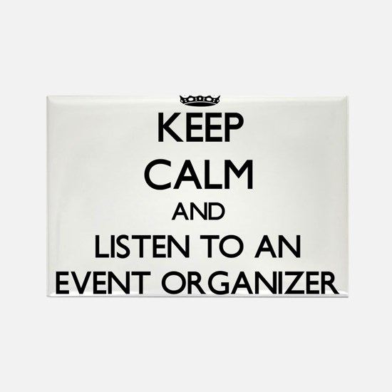 Keep Calm and Listen to an Event Organizer Magnets