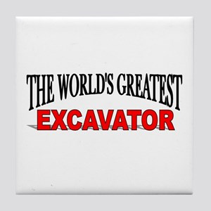 """The World's Greatest Excavator"" Tile Coaster"