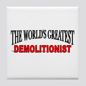 """The World's Greatest Demolitionist"" Tile Coaster"