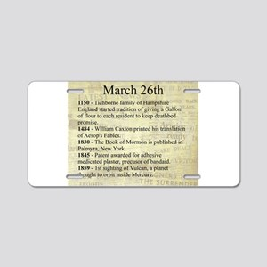 March 26th Aluminum License Plate