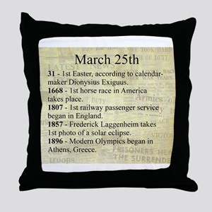 March 25th Throw Pillow