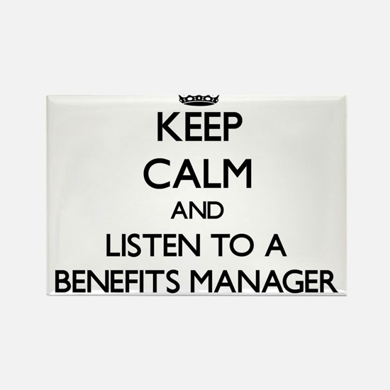 Keep Calm and Listen to a Benefits Manager Magnets