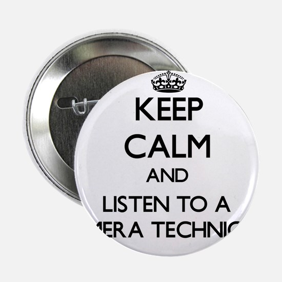 Keep Calm and Listen to a Camera Technician 2.25""