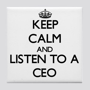 Keep Calm and Listen to a Ceo Tile Coaster
